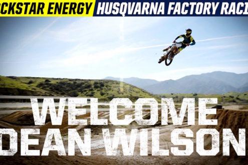 Video: Rockstar Energy Husqvarna welcome Dean Wilson